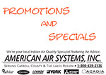 Promotions and Specials from American Air Systems, call us at 1-800-439-2136 for an appointment